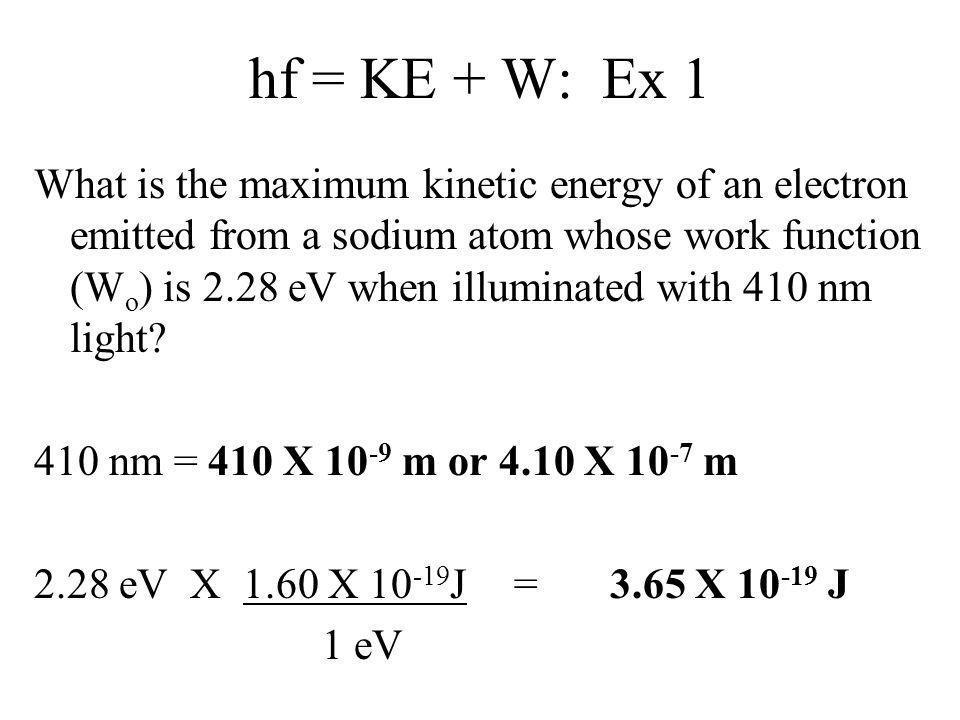 hf = KE + W: Ex 1