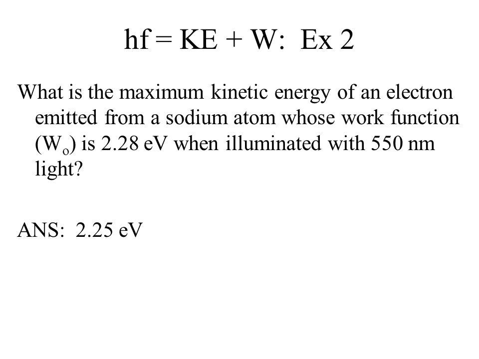 hf = KE + W: Ex 2