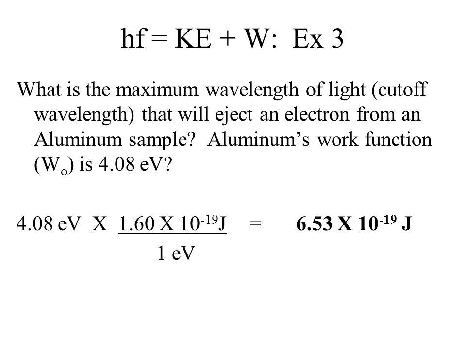 hf = KE + W: Ex 3