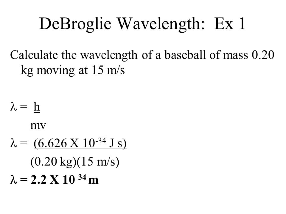 DeBroglie Wavelength: Ex 1