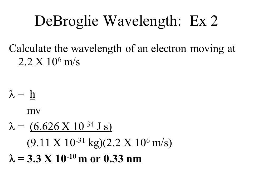 DeBroglie Wavelength: Ex 2