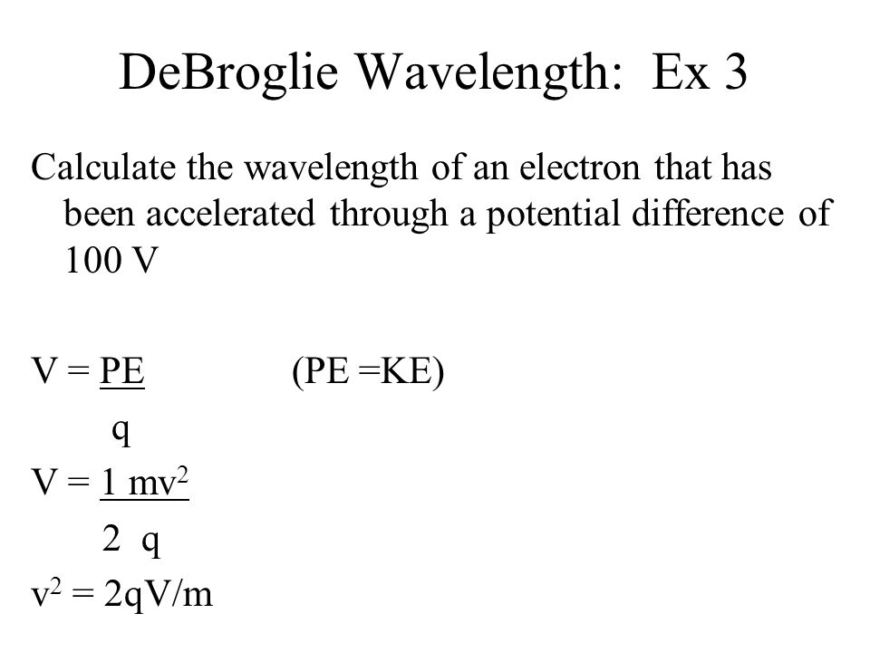 DeBroglie Wavelength: Ex 3