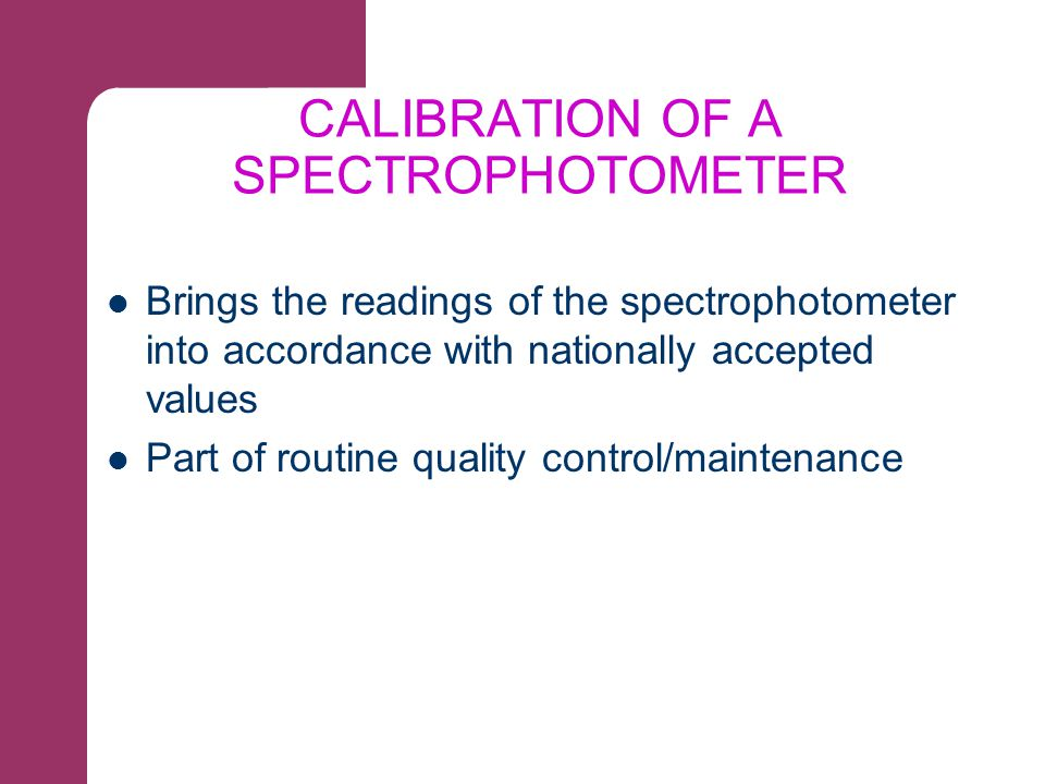 CALIBRATION OF A SPECTROPHOTOMETER