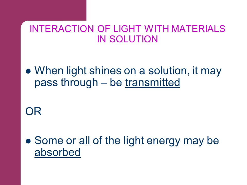 INTERACTION OF LIGHT WITH MATERIALS IN SOLUTION