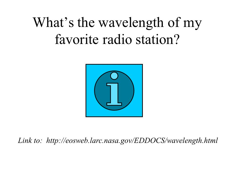 What's the wavelength of my favorite radio station