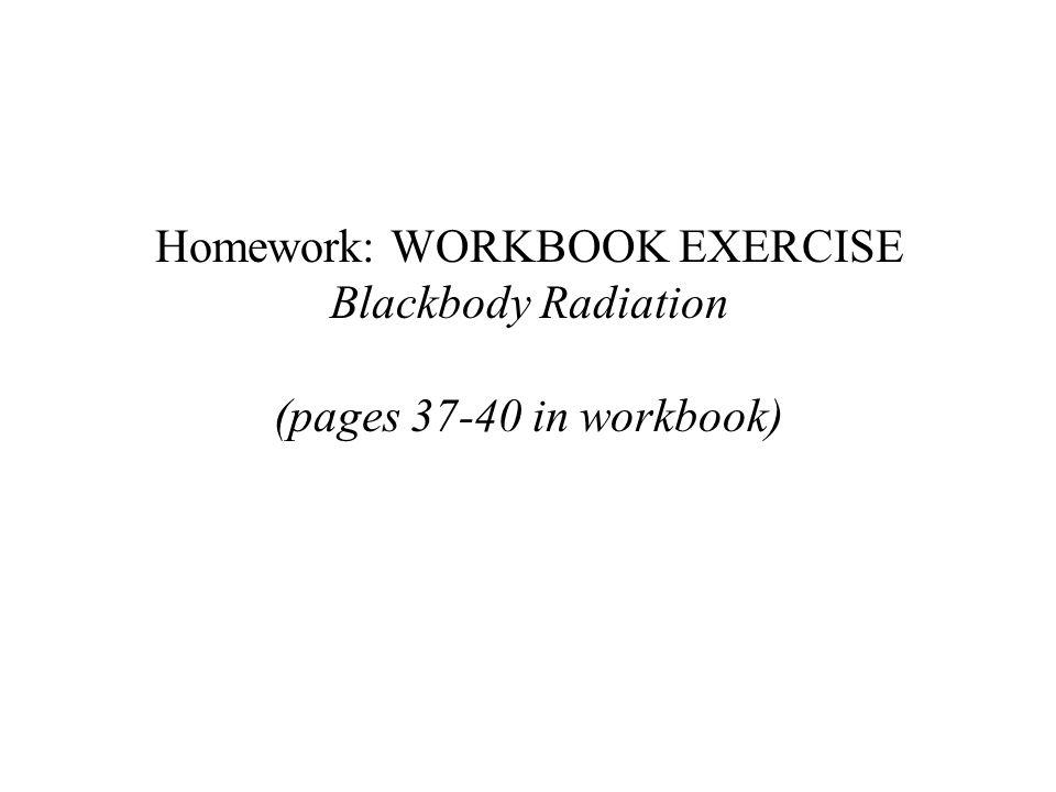Homework: WORKBOOK EXERCISE