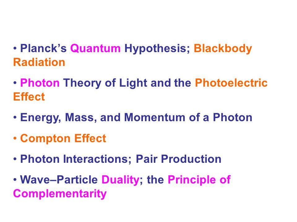 Planck's Quantum Hypothesis; Blackbody Radiation