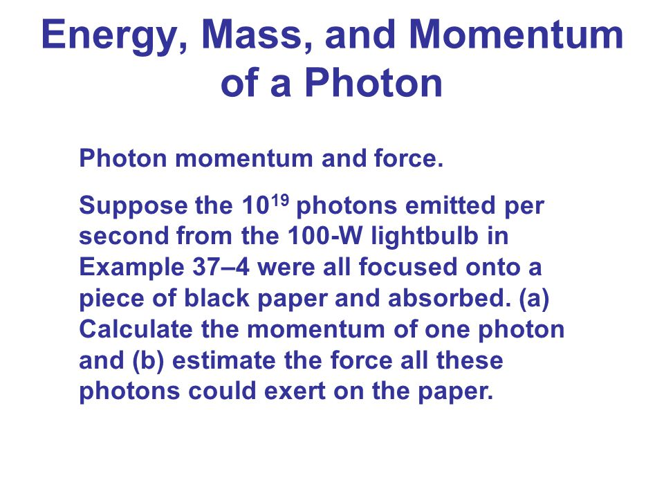 Energy, Mass, and Momentum of a Photon