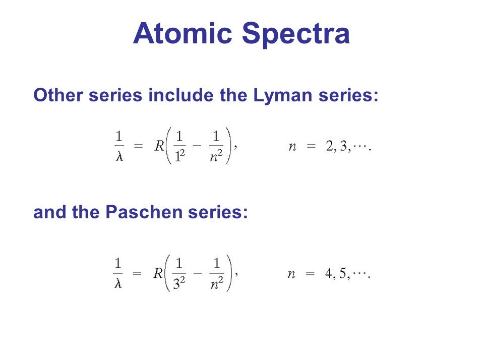 Atomic Spectra Other series include the Lyman series: