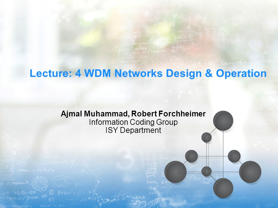 Lecture: 4 WDM Networks Design & Operation