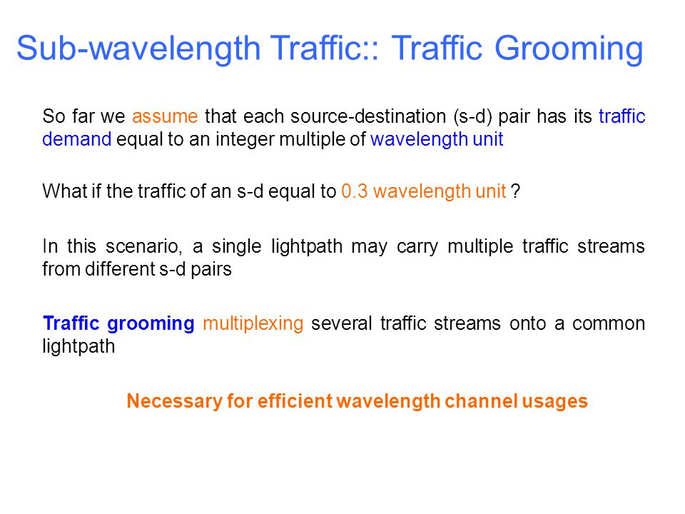 Sub-wavelength Traffic:: Traffic Grooming
