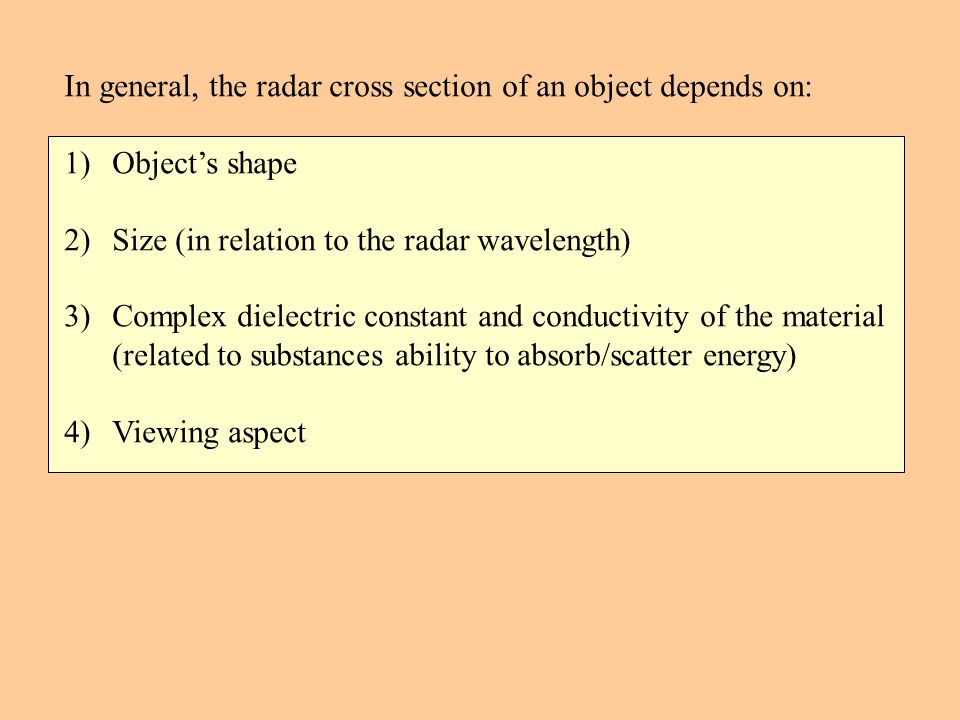In general, the radar cross section of an object depends on: