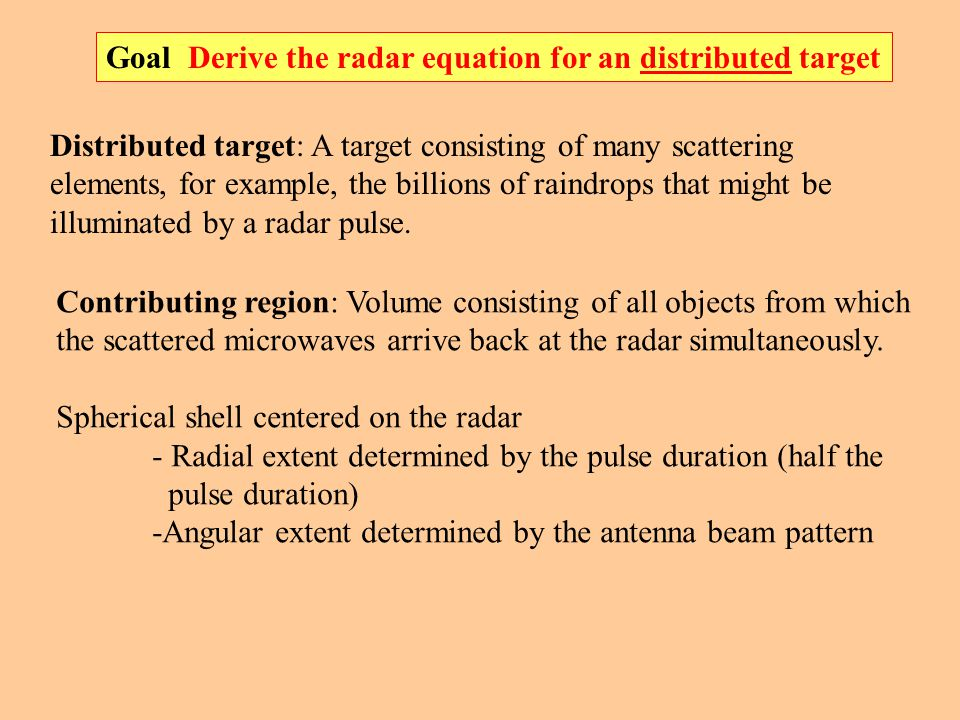 Goal Derive the radar equation for an distributed target