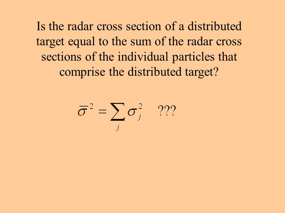 Is the radar cross section of a distributed target equal to the sum of the radar cross sections of the individual particles that comprise the distributed target