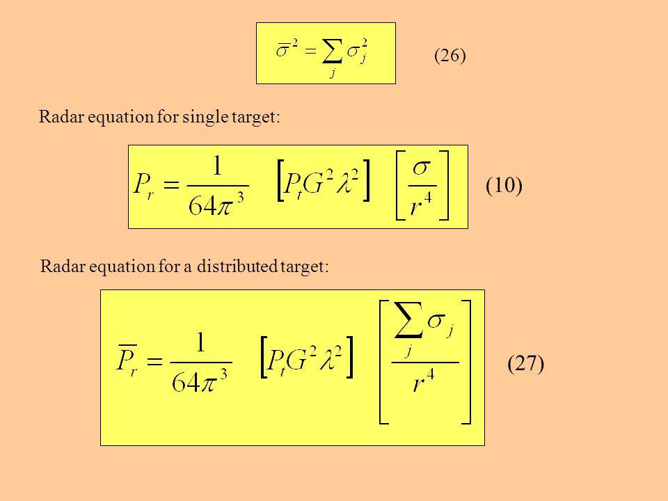 (10) (27) (26) Radar equation for single target:
