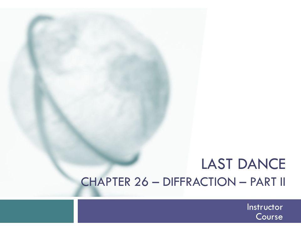 last dance Chapter 26 – diffraction – part ii