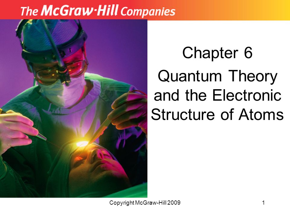 Chapter 6 Quantum Theory and the Electronic Structure of Atoms