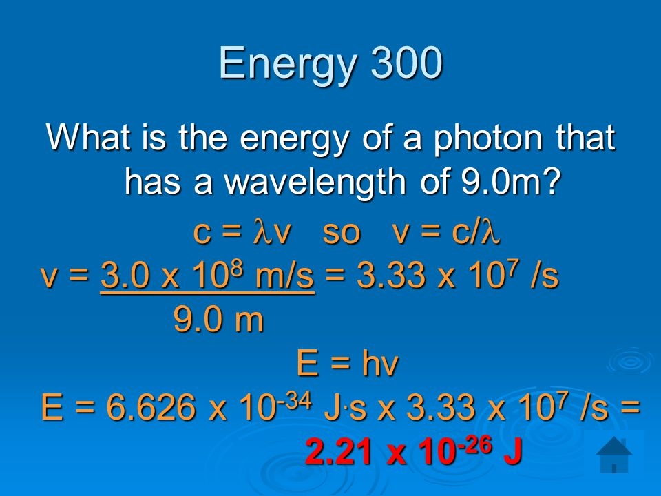 What is the energy of a photon that has a wavelength of 9.0m