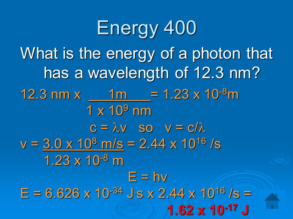 What is the energy of a photon that has a wavelength of 12.3 nm