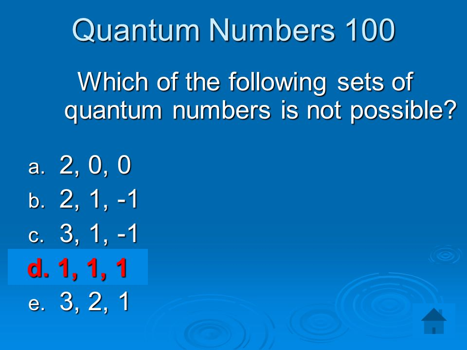 Which of the following sets of quantum numbers is not possible