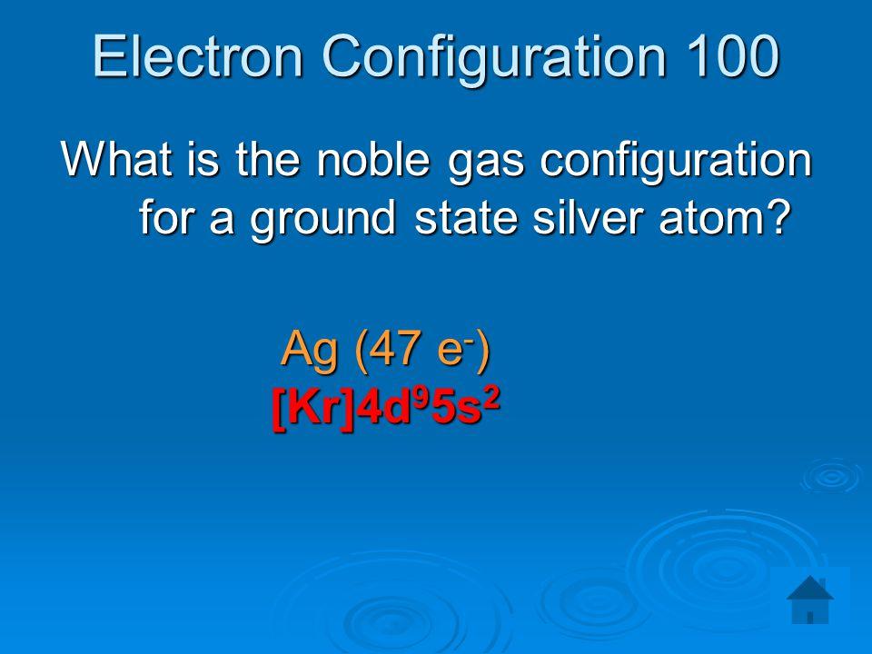 Electron Configuration 100