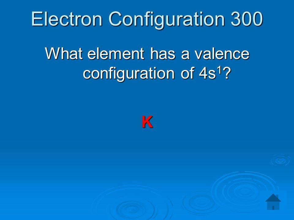 Electron Configuration 300