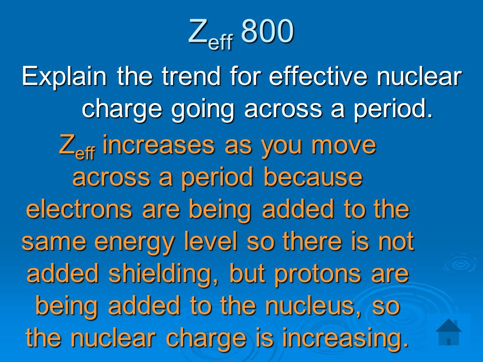 Explain the trend for effective nuclear charge going across a period.