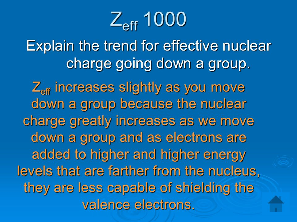 Explain the trend for effective nuclear charge going down a group.