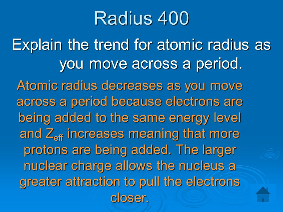 Explain the trend for atomic radius as you move across a period.