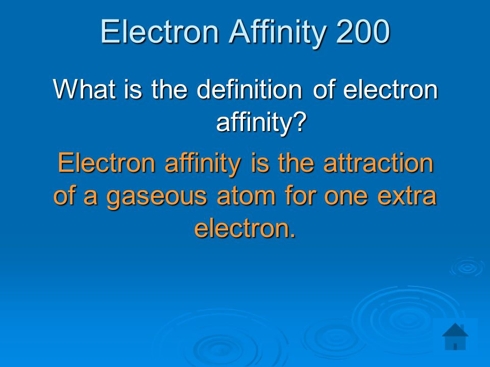 What is the definition of electron affinity