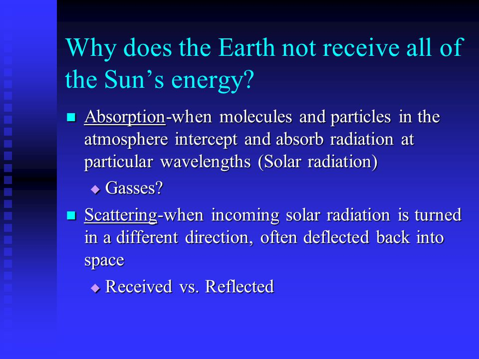 Why does the Earth not receive all of the Sun's energy