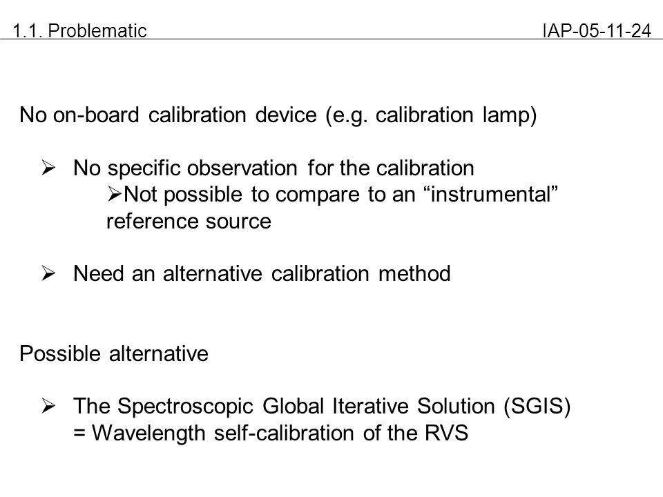 No on-board calibration device (e.g. calibration lamp)