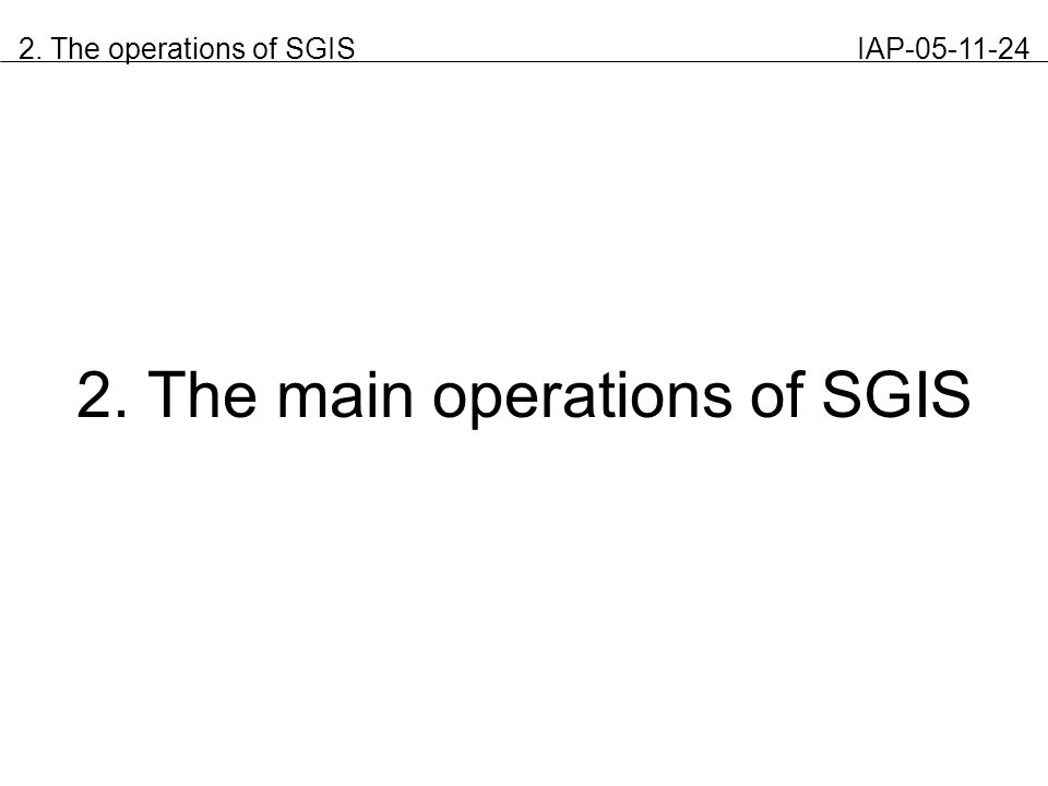 2. The main operations of SGIS