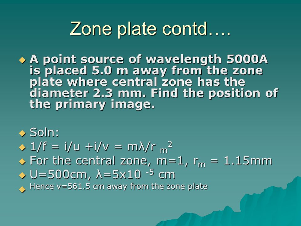 Zone plate contd….