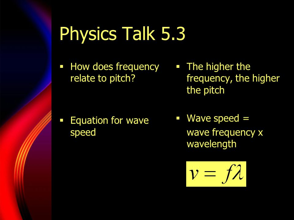 Physics Talk 5.3 How does frequency relate to pitch