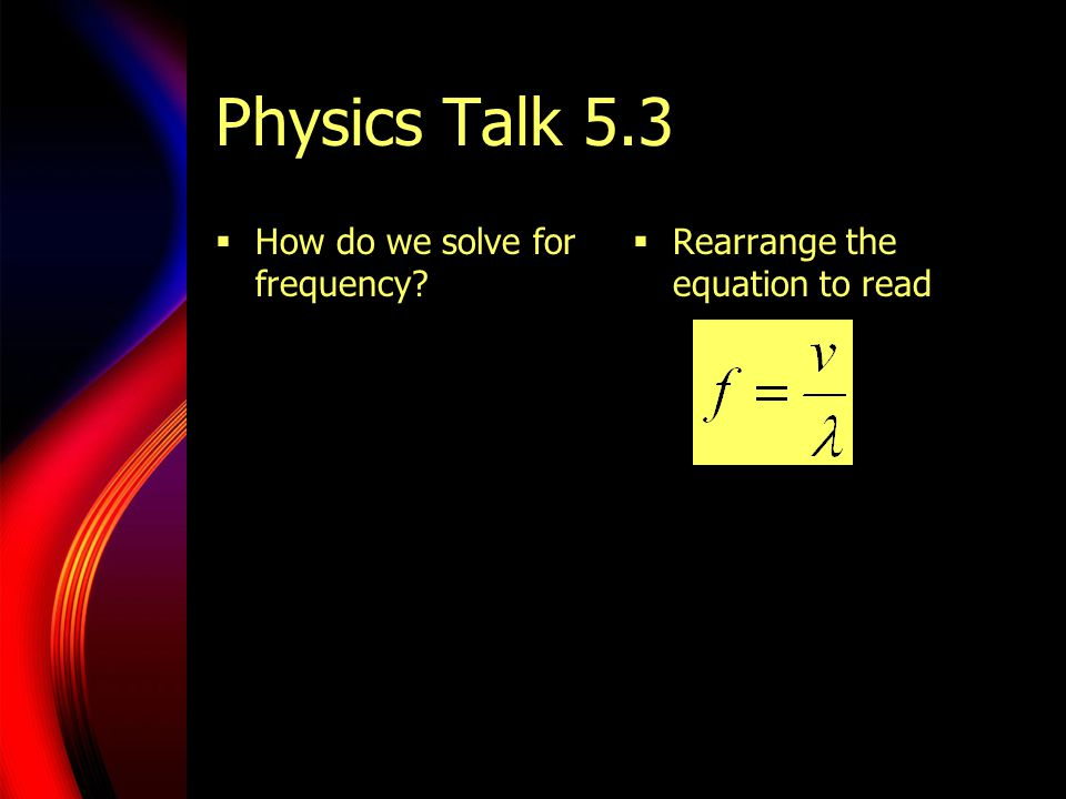 Physics Talk 5.3 How do we solve for frequency