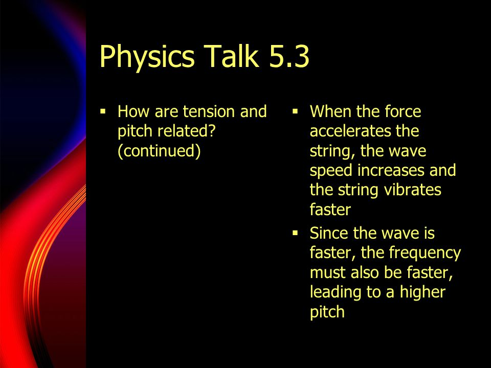 Physics Talk 5.3 How are tension and pitch related (continued)