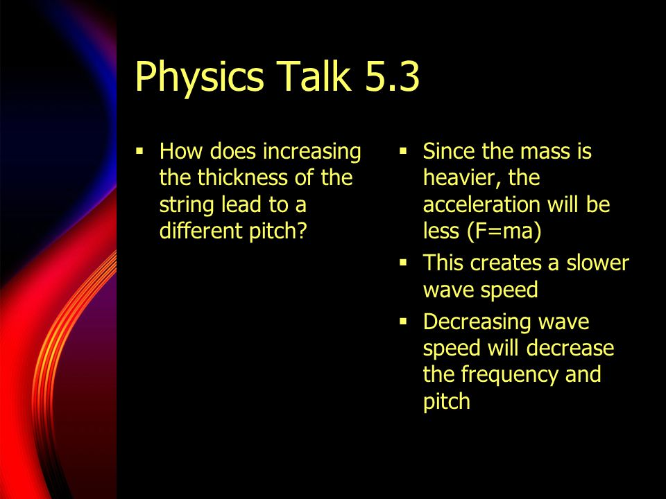 Physics Talk 5.3 How does increasing the thickness of the string lead to a different pitch