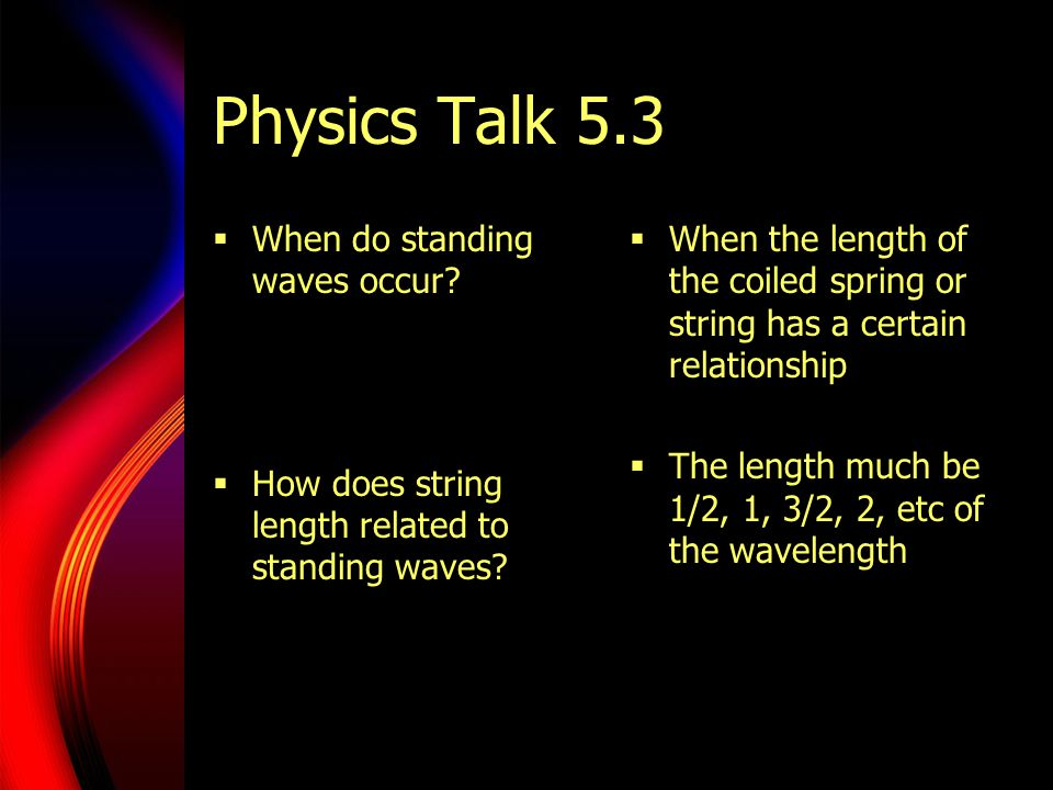 Physics Talk 5.3 When do standing waves occur