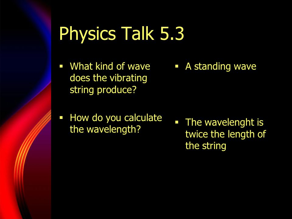 Physics Talk 5.3 What kind of wave does the vibrating string produce
