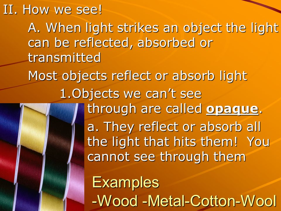 Examples -Wood -Metal-Cotton-Wool