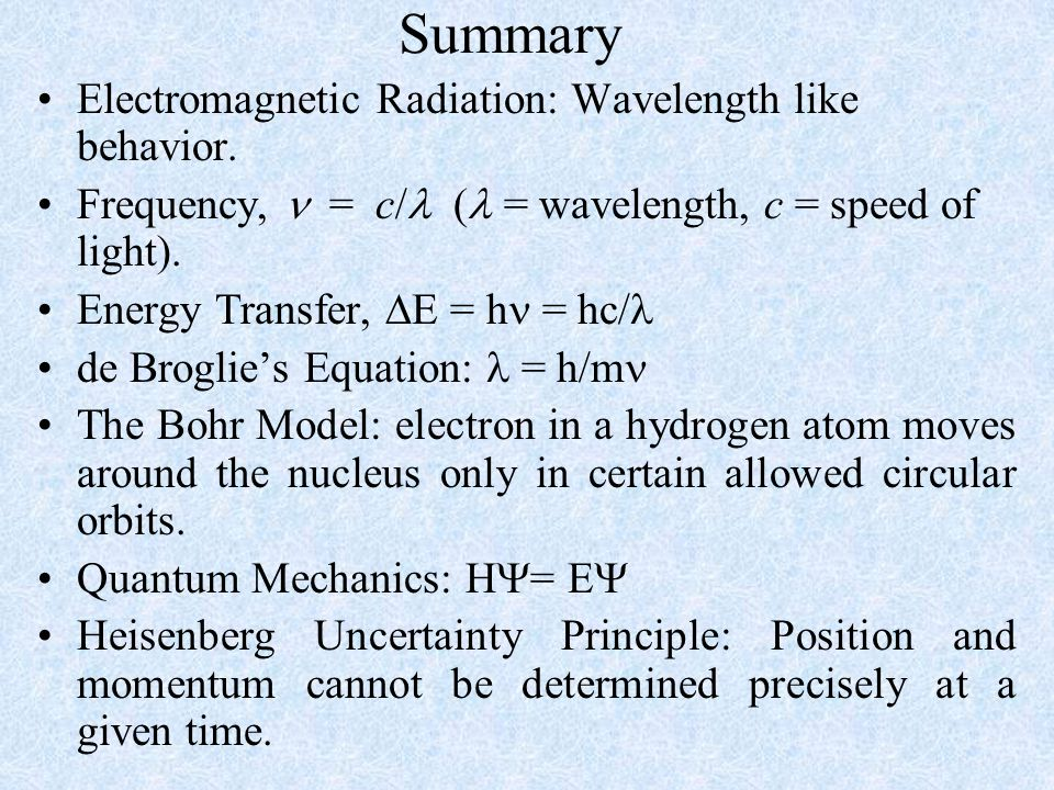Summary Electromagnetic Radiation: Wavelength like behavior.