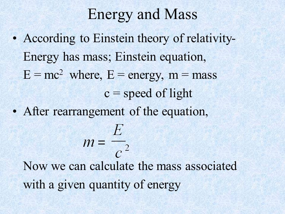 Energy and Mass According to Einstein theory of relativity-