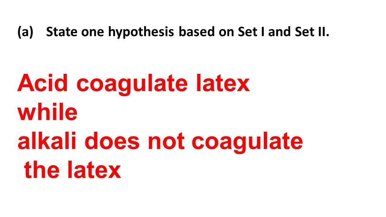 alkali does not coagulate the latex