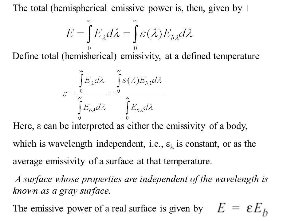 The total (hemispherical emissive power is, then, given byë