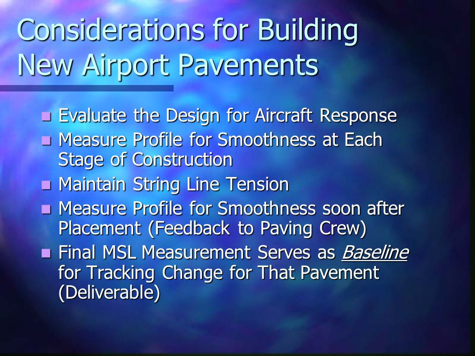 Considerations for Building New Airport Pavements