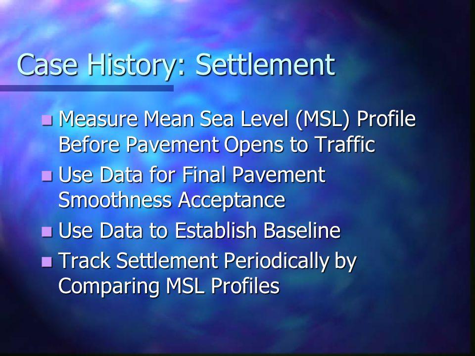 Case History: Settlement