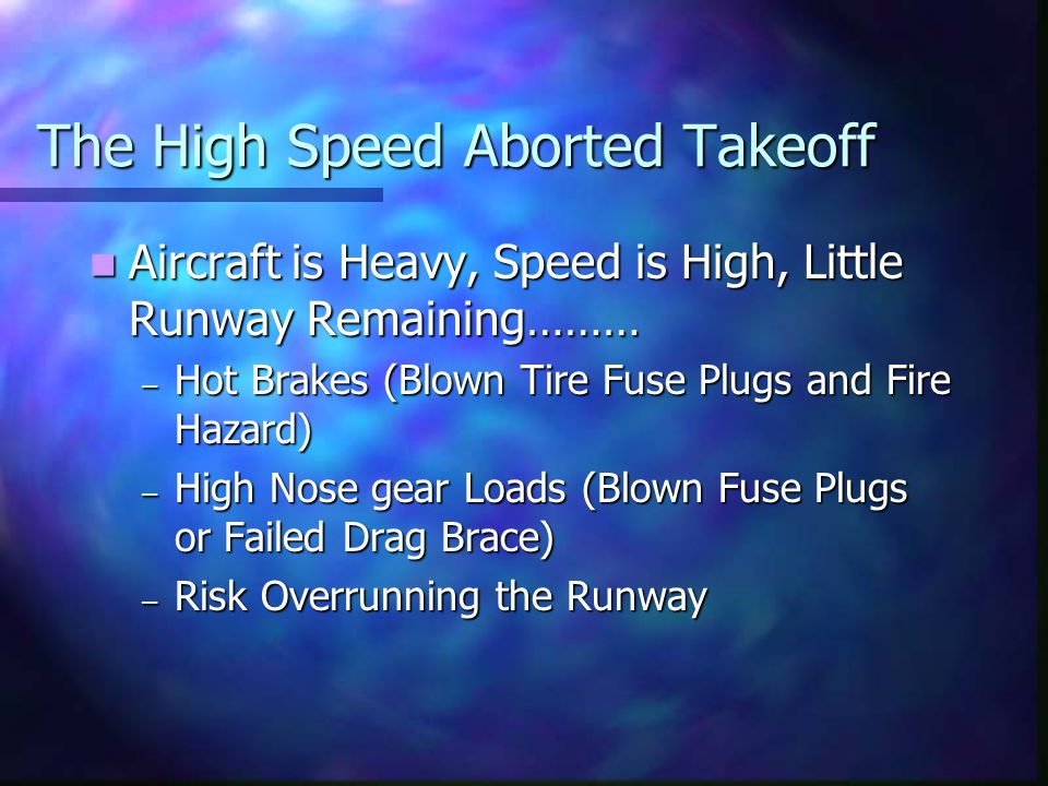 The High Speed Aborted Takeoff