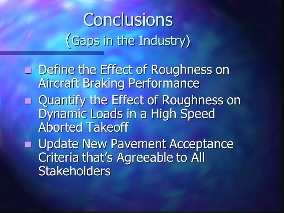Conclusions (Gaps in the Industry)