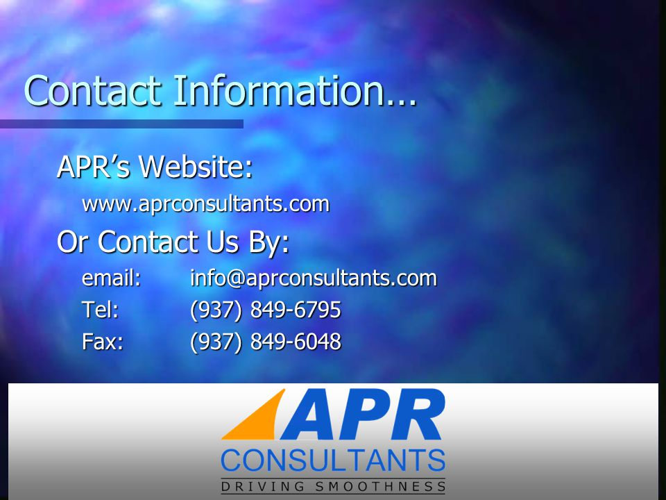 Contact Information… APR's Website: www.aprconsultants.com. Or Contact Us By: email: info@aprconsultants.com.
